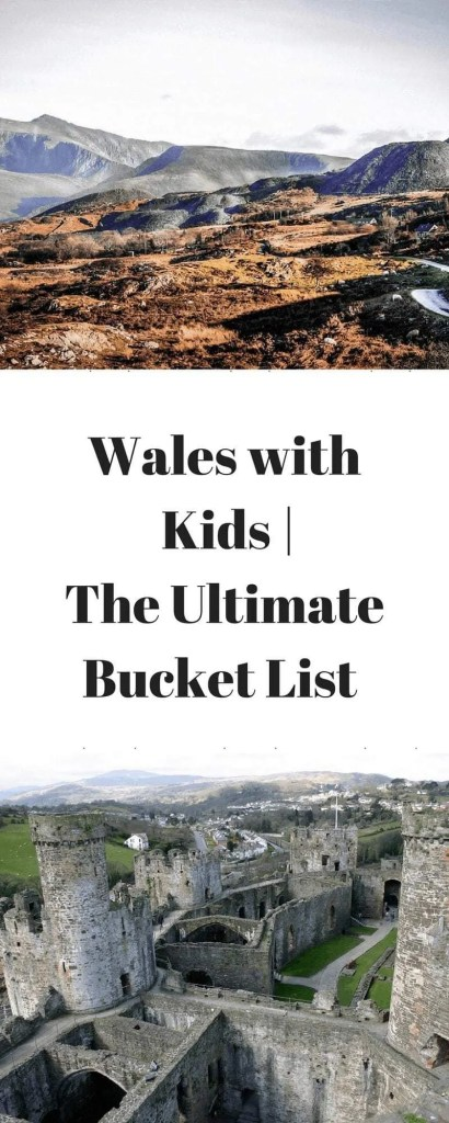 Wales with the Kids - The Ultimate Bucket List www.minitravellers.co.uk