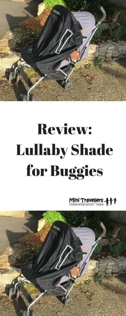 Review- Lullaby Shade for Buggies www.minitravellers.co.uk