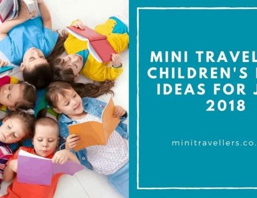 Mini Travellers Children's Book Ideas for June 2018