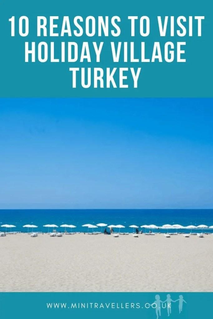 10 Reasons To Visit Holiday Village Turkey