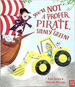 You're Not A Proper Pirate, Sidney Green!