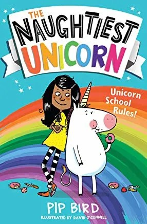 The Naughtiest Unicorn by Pip Bird and David O'Connell (Egmont)