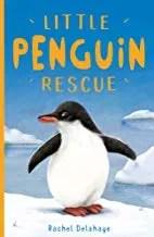 Little Penguin Rescue by Rachel Delahaye and Jo Anne Davies (Stripes Publishing)
