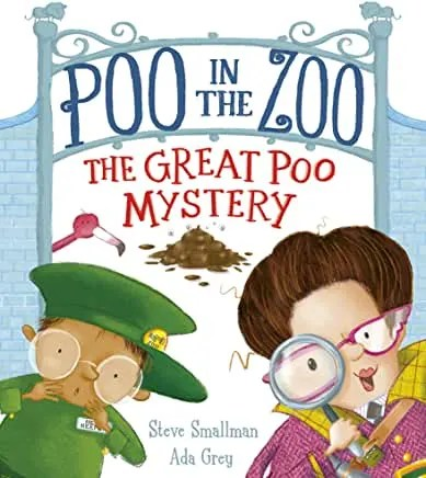 Poo in the Zoo: The Great Poo Mystery by Steve Smallman and Ada Grey (Little Tiger)