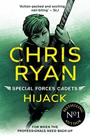Special Forces Cadets: Hijack by Chris Ryan (Hot Key Books)