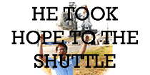 He took hope to the shuttle