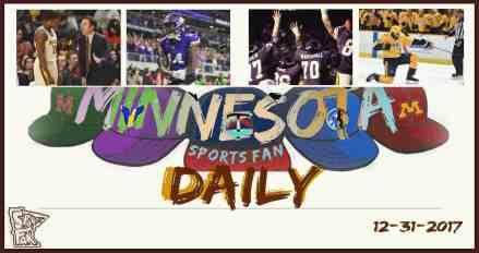 MINNESOTA SPORTS FAN DAILY: Sunday, December 31, 2017