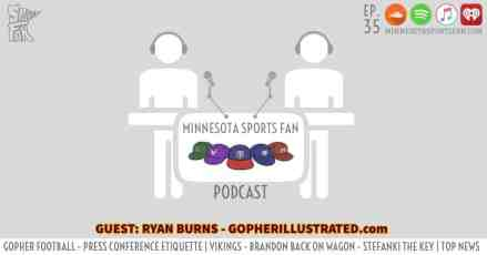 Ep. 35: Press Conference Etiquette w/Ryan Burns + Recruiting Latest, Vikings, and MORE…