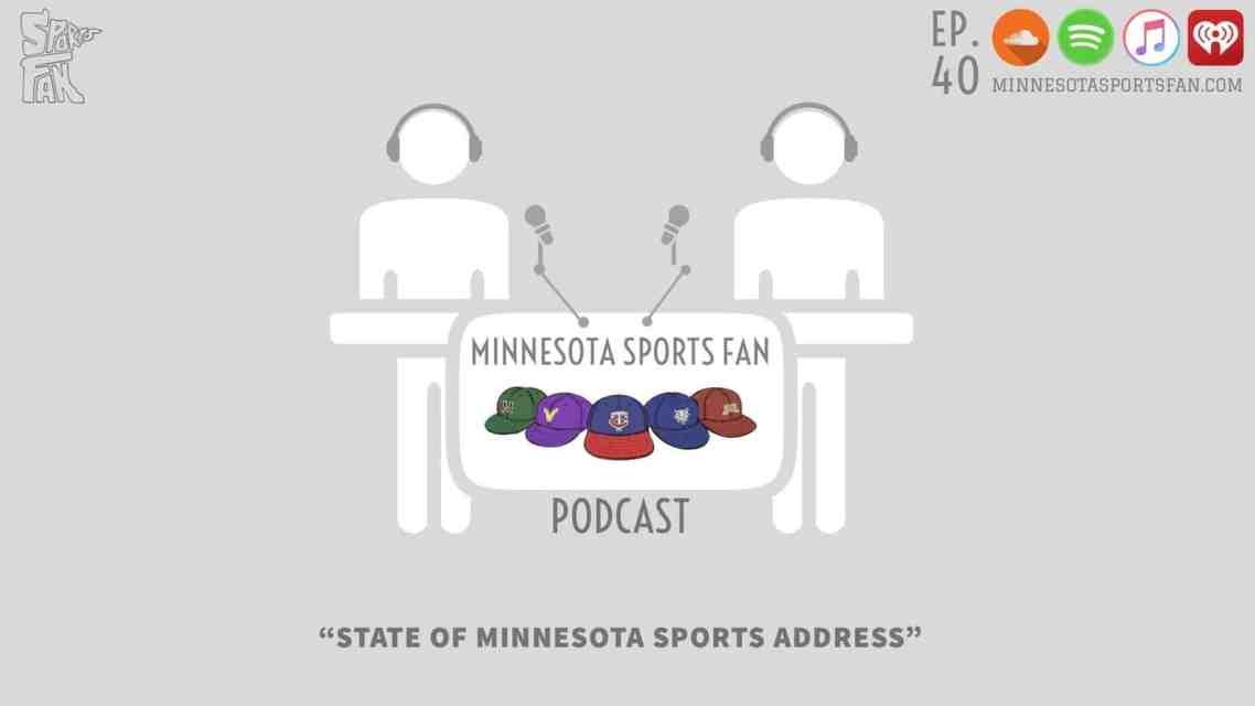 Ep. 40: State of Minnesota Sports Address