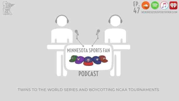 Ep. 47: Twins to the World Series and Boycotting NCAA Tournaments