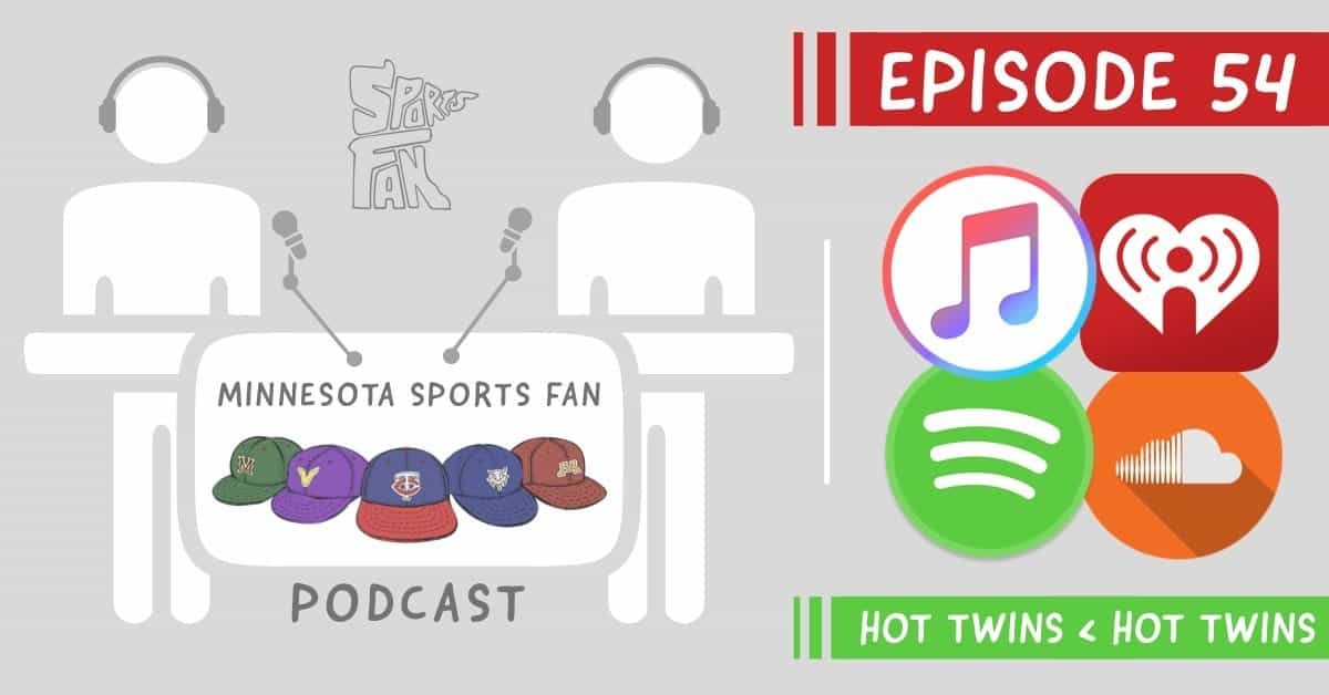 Ep. 54: What's Hotter than the Smoking Hot Twins….? Smoking Hot Twins.