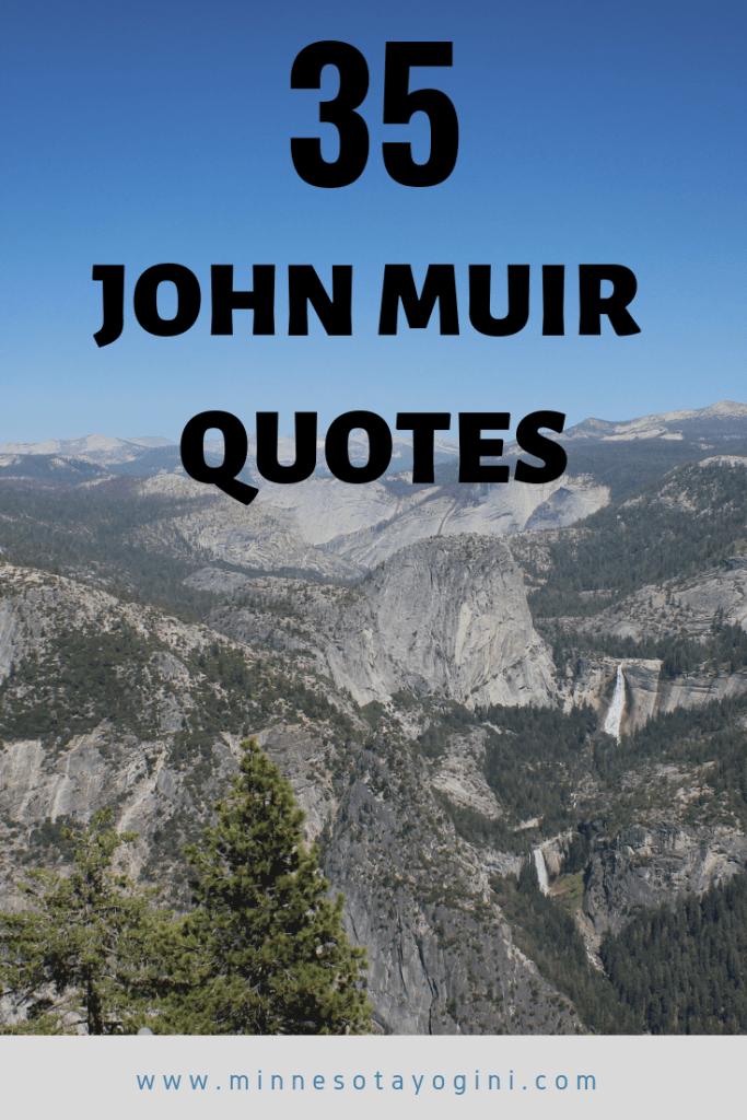 Minnesota Yogini 35 Inspiring John Muir Quotes Minnesota