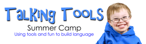 Talking Tools Summer Camp