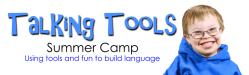 Talking Tools Summer Camp