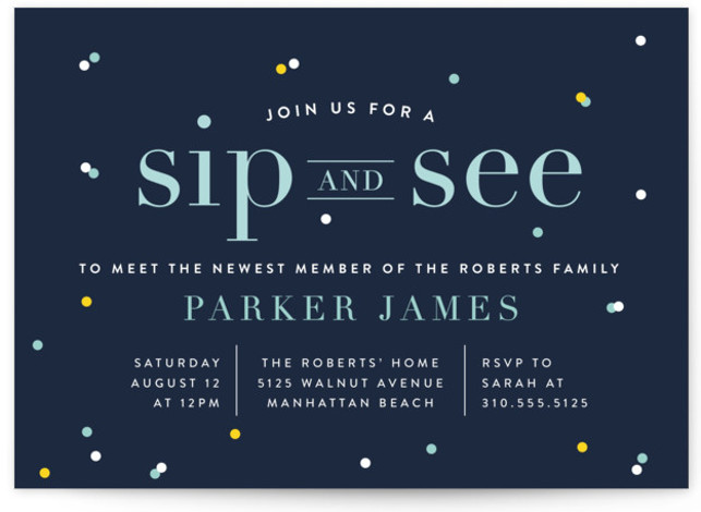 Unlike a shower or a sprinkle, a sip and see occurs after the baby is born. Baby Shower Invitation Wording Etiquette Minted
