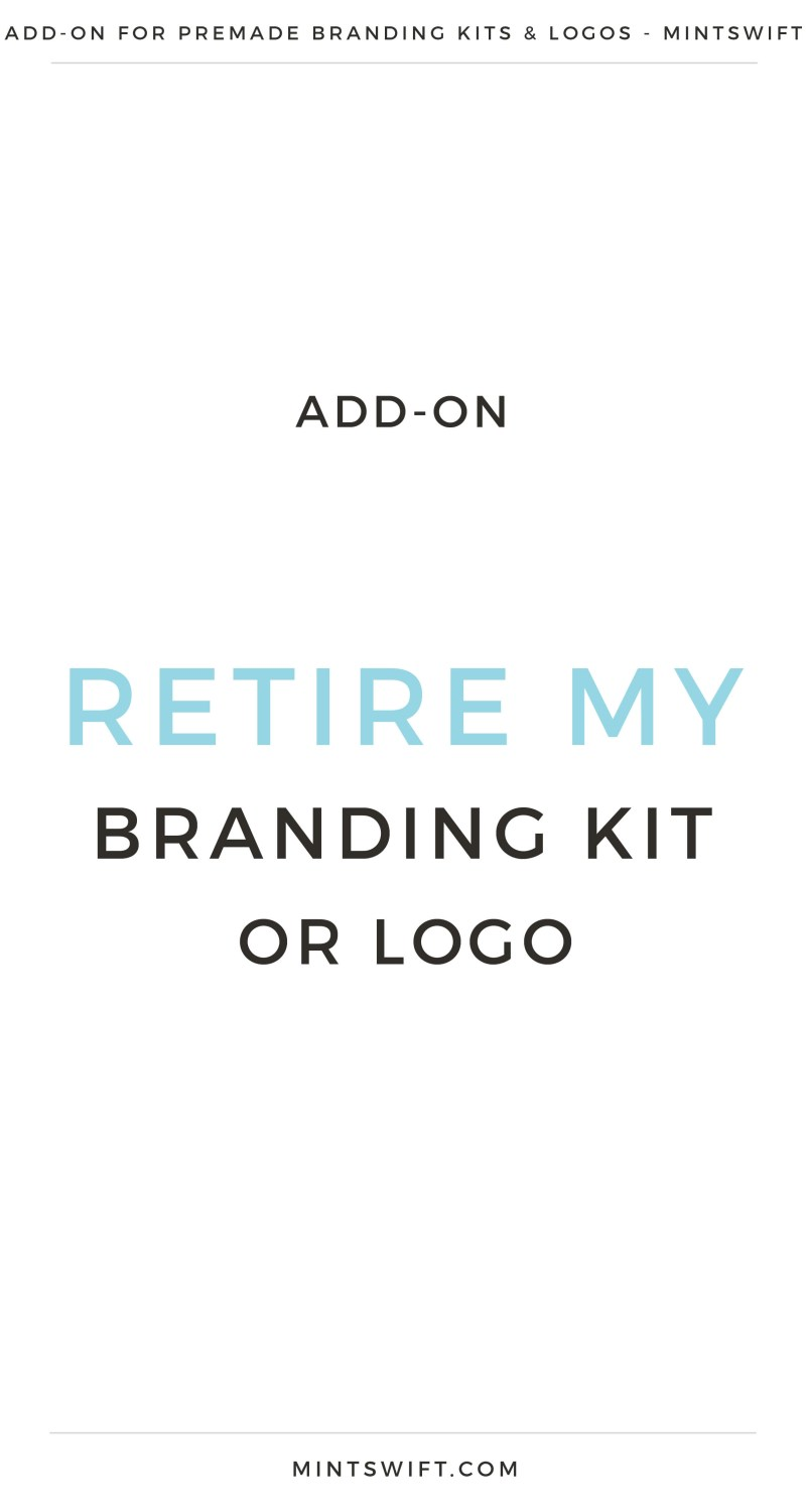 Add-On Retire My Branding Kit or Premade Logo | Premade logos Add-On | Premade branding kits Add-On | Preview logo | Preview Branding Kit | | Premade Logo | Premade logos | Pre-made logo | Premade Brand Design| Branding | Brand Design | Logo Shop | Branding kits shop | MintSwift Shop | Premade logo design | Add-On | Logo Design | MintSwift| Adrianna Glowacka | MintSwift Design