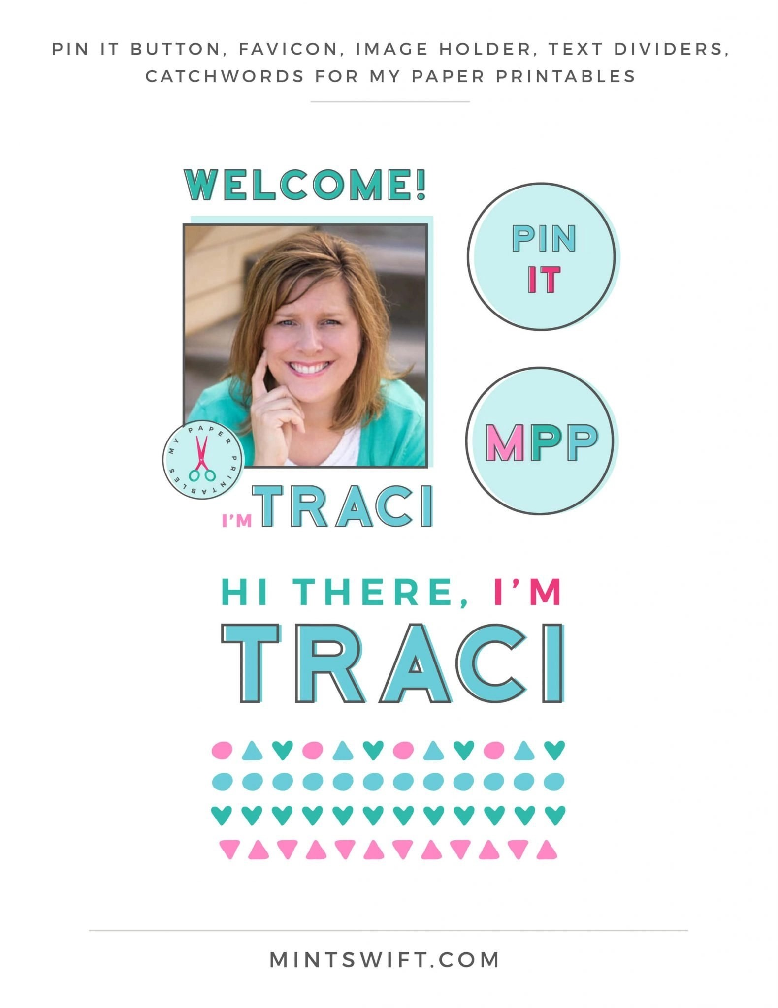 My Paper Printables - Pin it button, Favicon, Image Holder, Text dividers, Catchwords - Brand Design - MintSwift