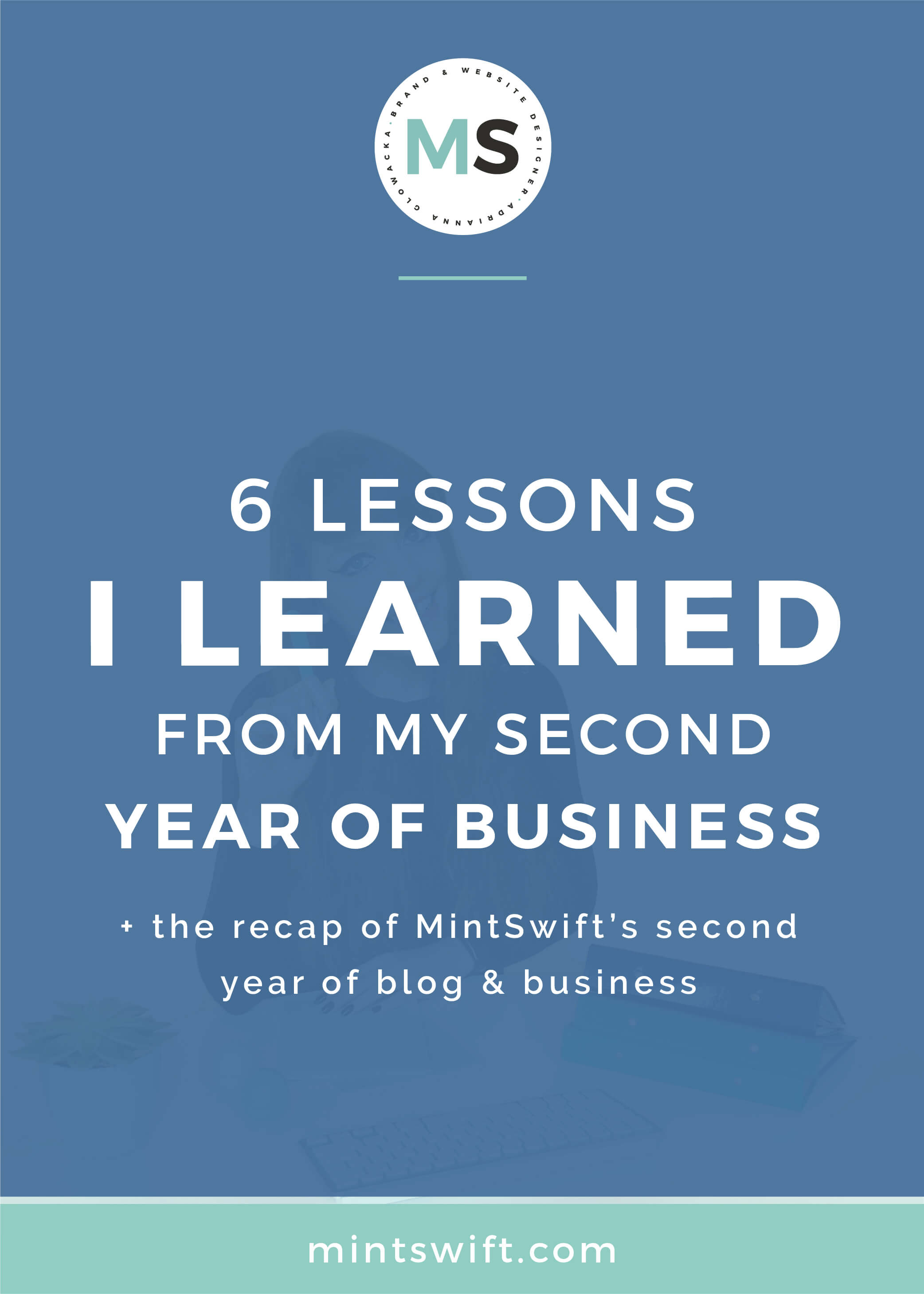 6 lessons I Learned from My Second Year of Business + The Recap of MintSwift's Second Year of Blog & Business MintSwift