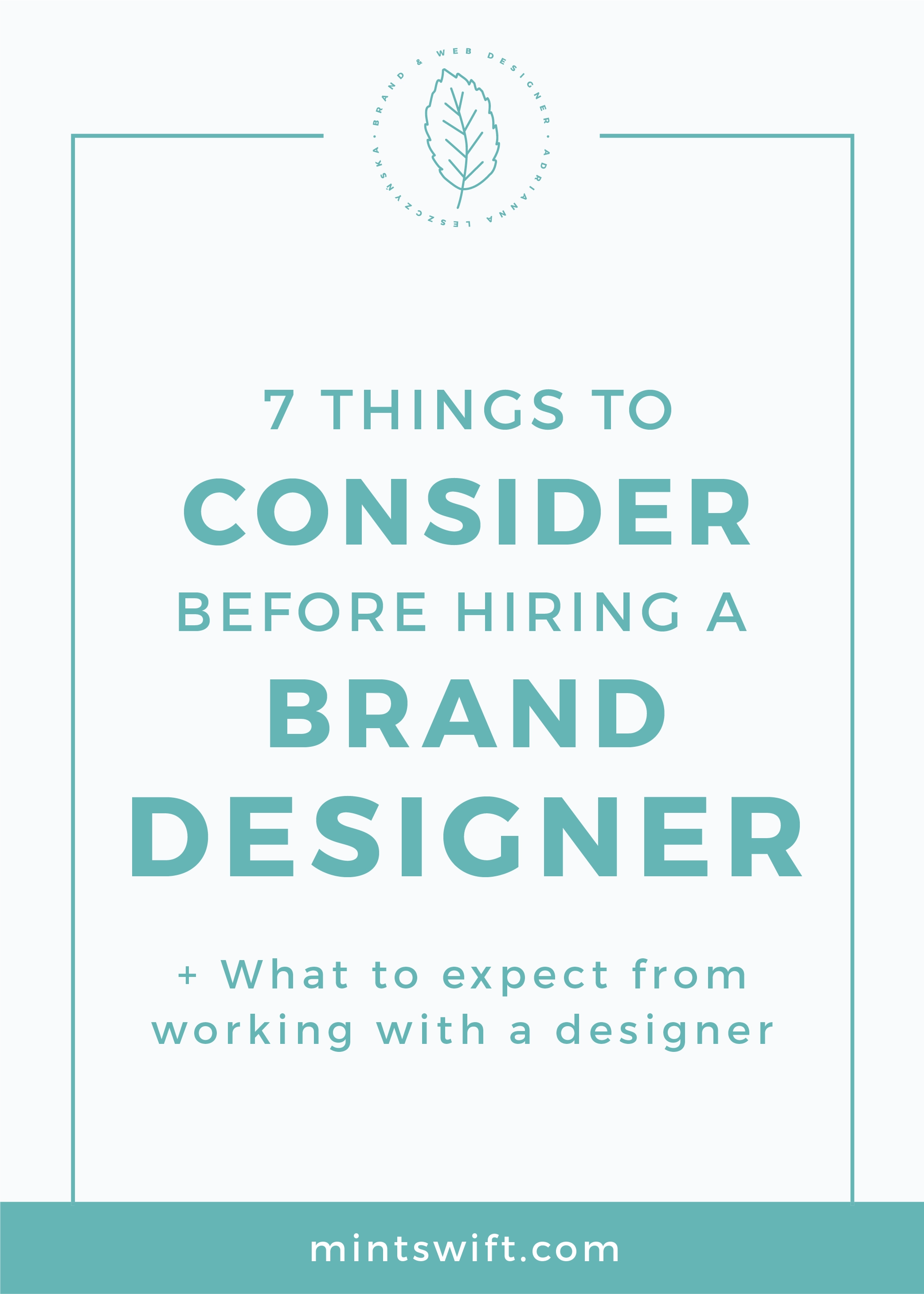 7 Things to Consider Before Hiring a Brand Designer (+ What to Expect from Working with a Designer) MintSwift