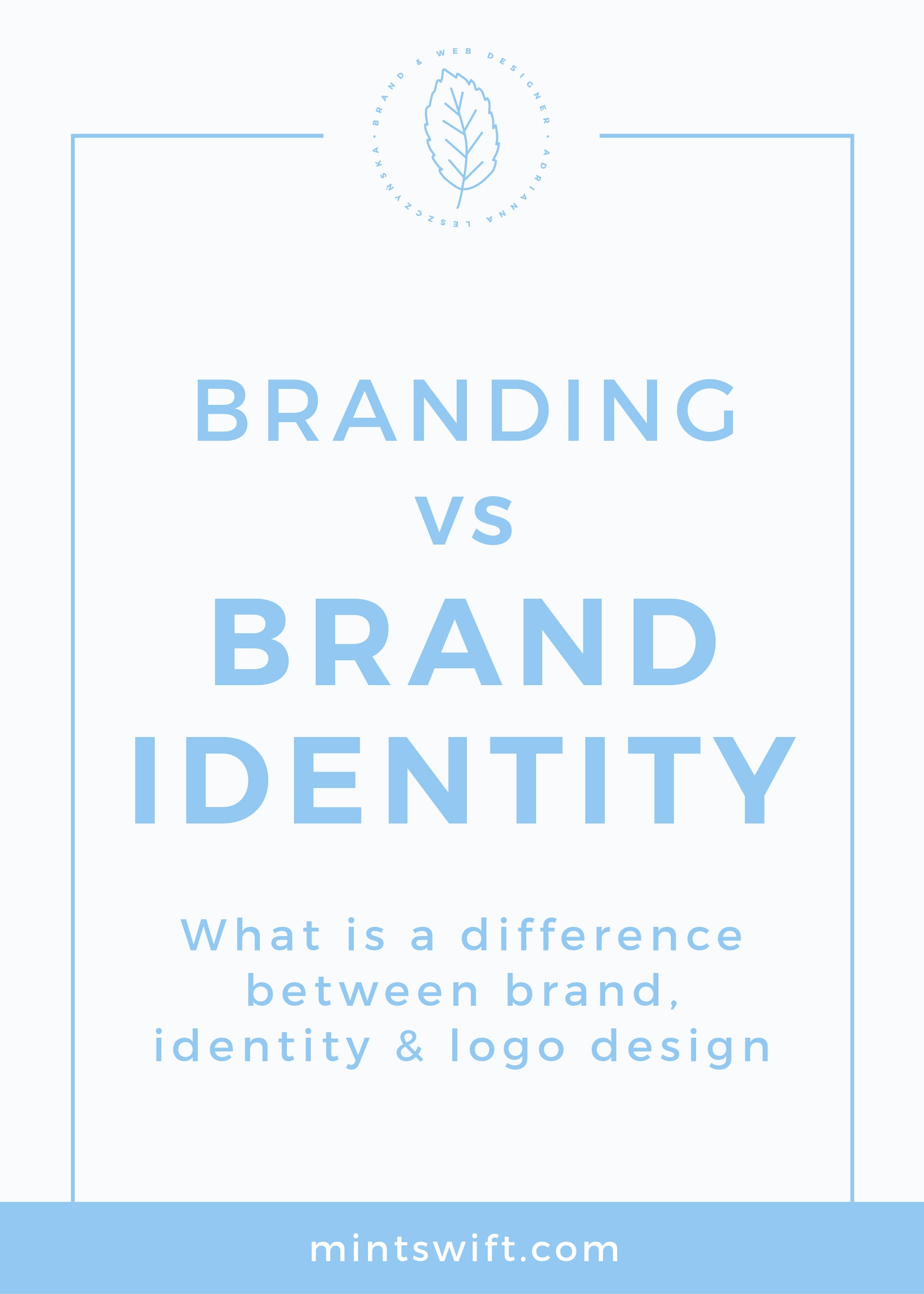 Branding vs Brand Identity. What is a Difference Between Brand, Identity and Logo Design MintSwift