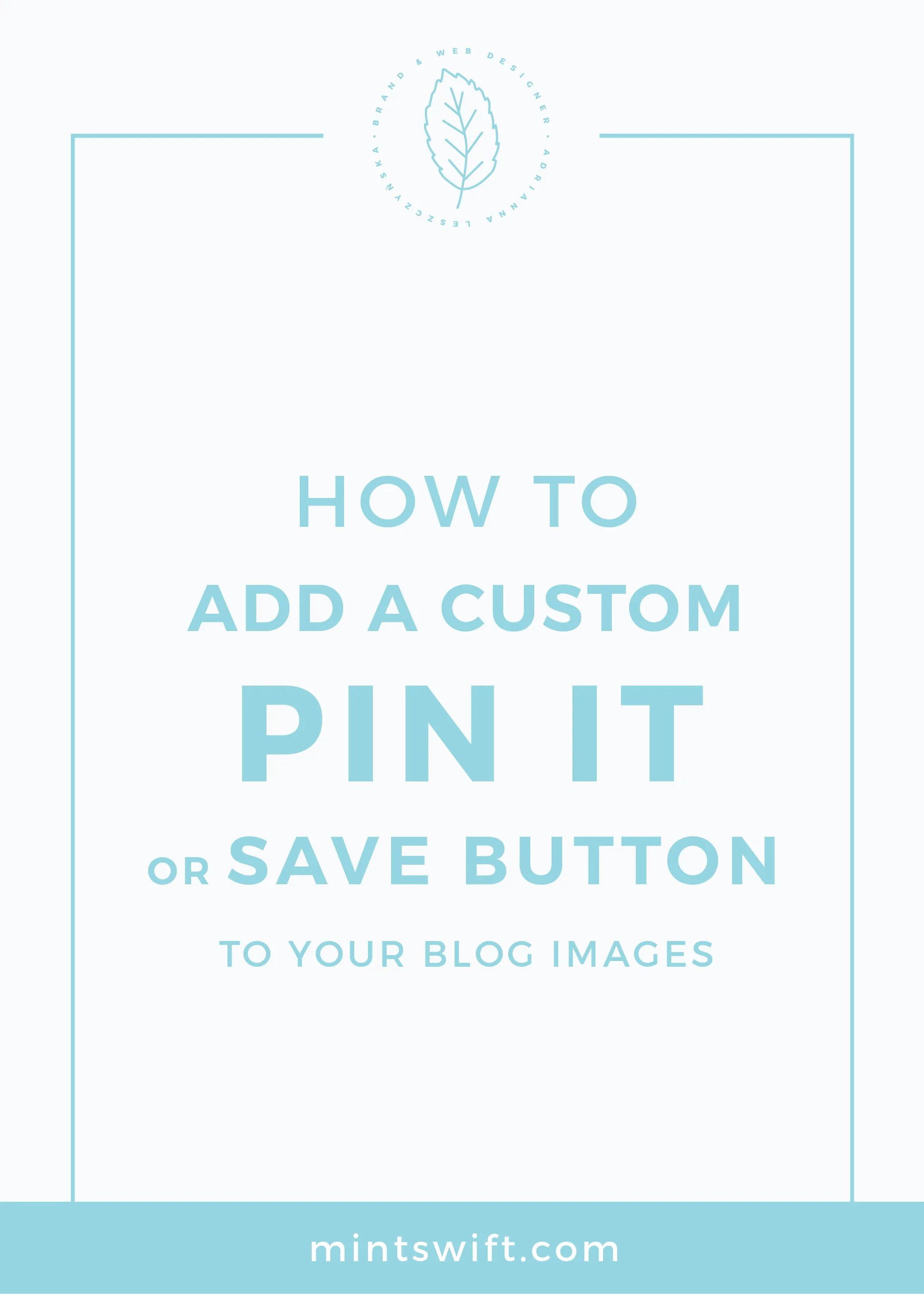 How to Add a Custom Pin It or Save Button to Your Blog Images MintSwift