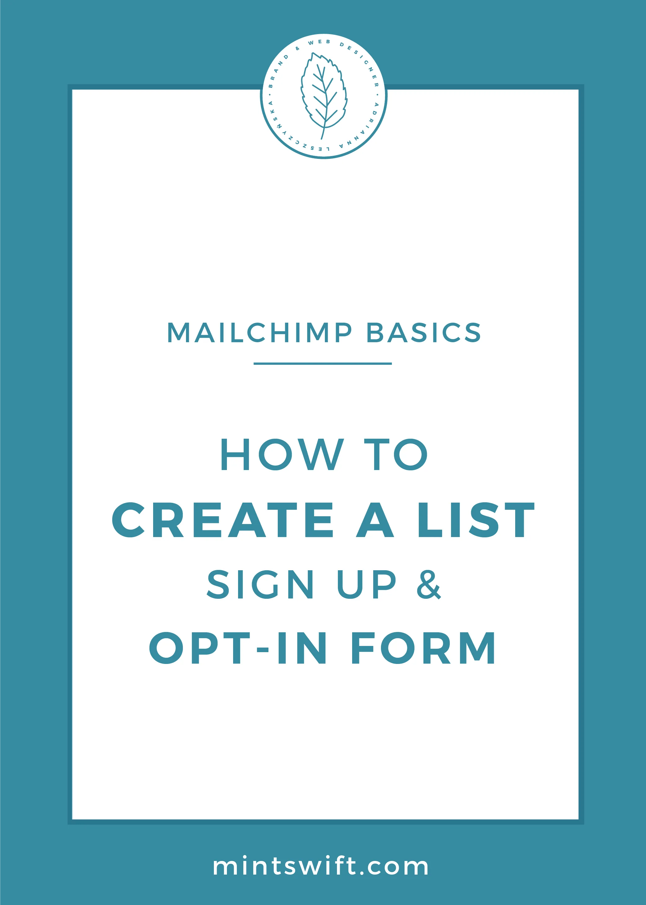 MailChimp Basics – How to Create A List, Sign Up and Opt-In Forms by MintSwift