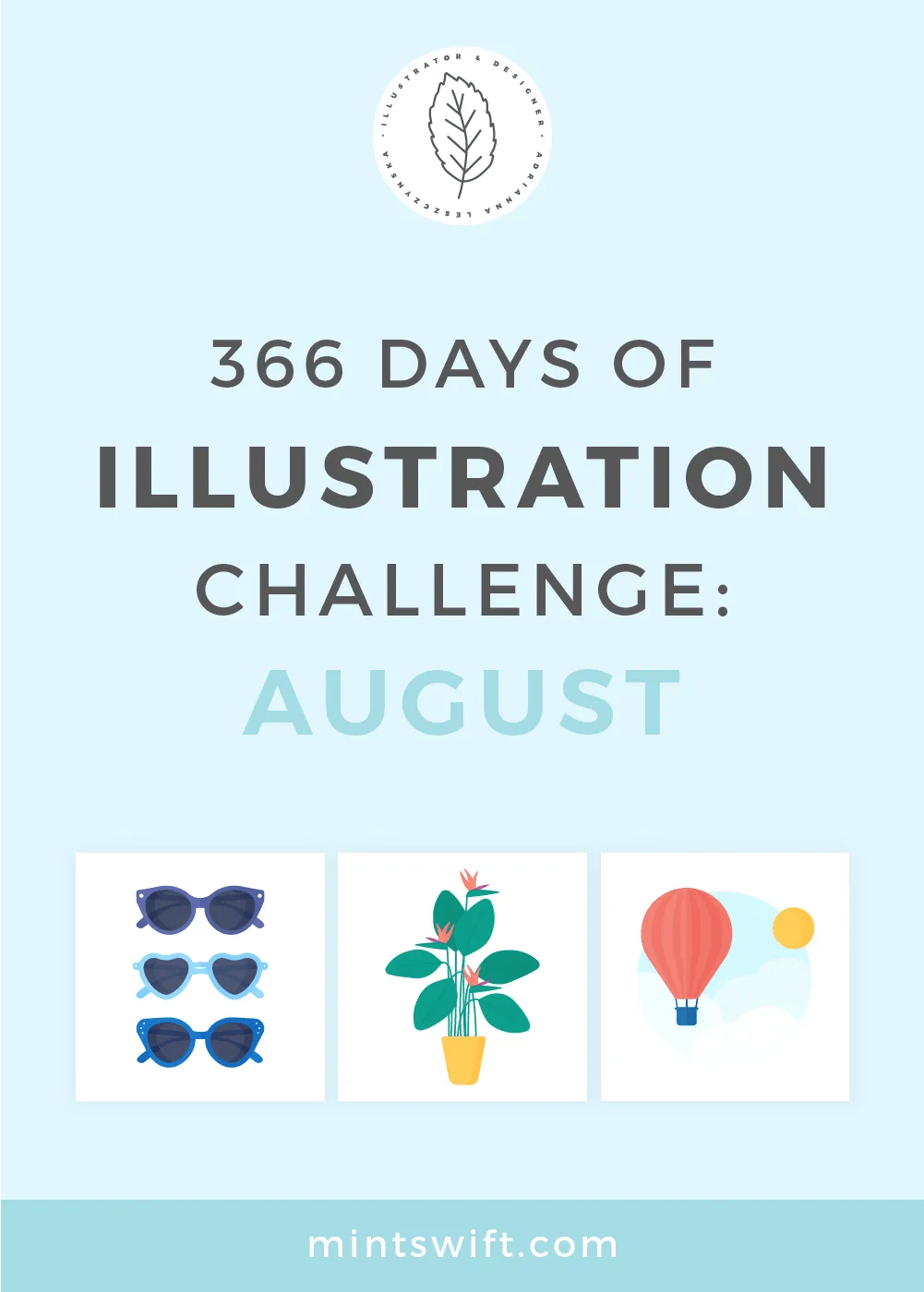 366 Days of Illustration Challenge - August by MintSwift. The eighth month of illustration challenge (day 214-244). Vector illustrations in flat design style about clocks, seashells, sports, house plants, sunglasses