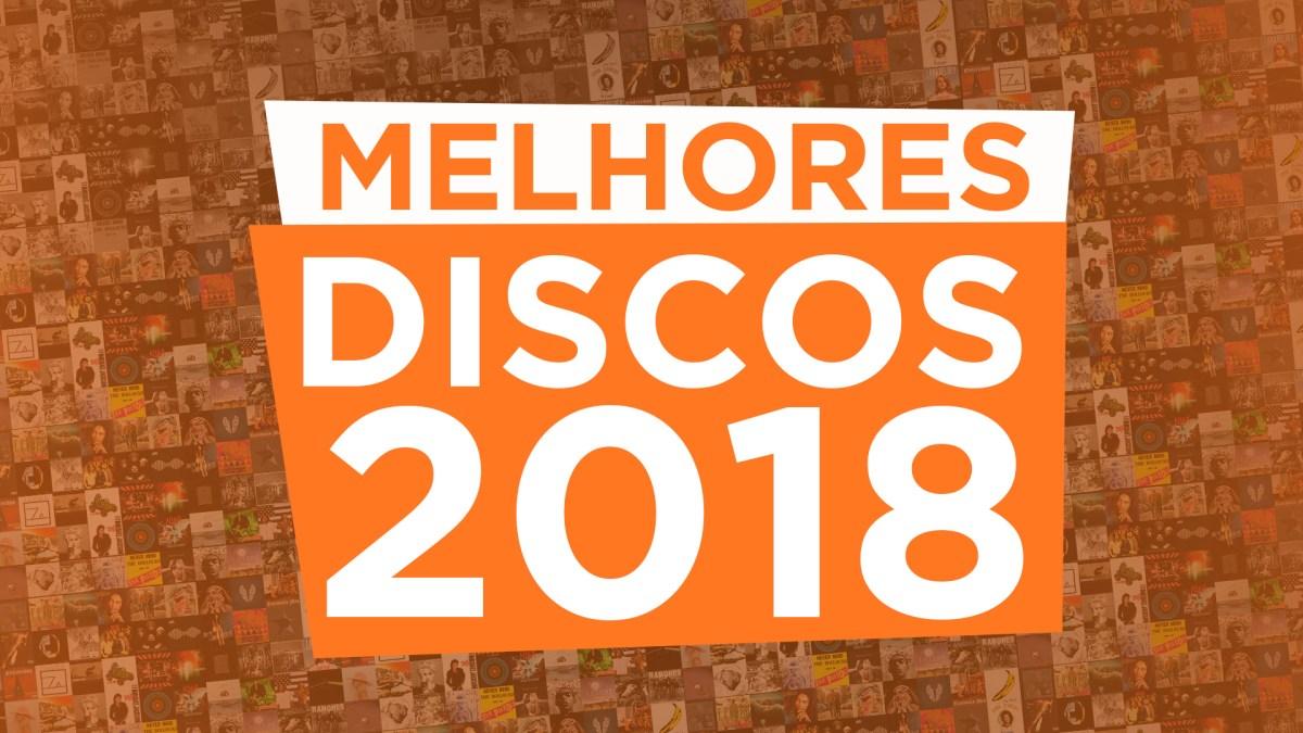 Vote Nos Melhores Discos de 2018