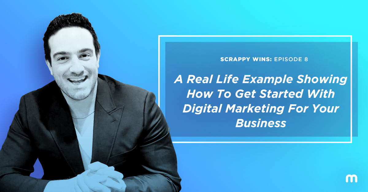 A Real Life Example Showing How To Get Started With Digital Marketing For Your Business