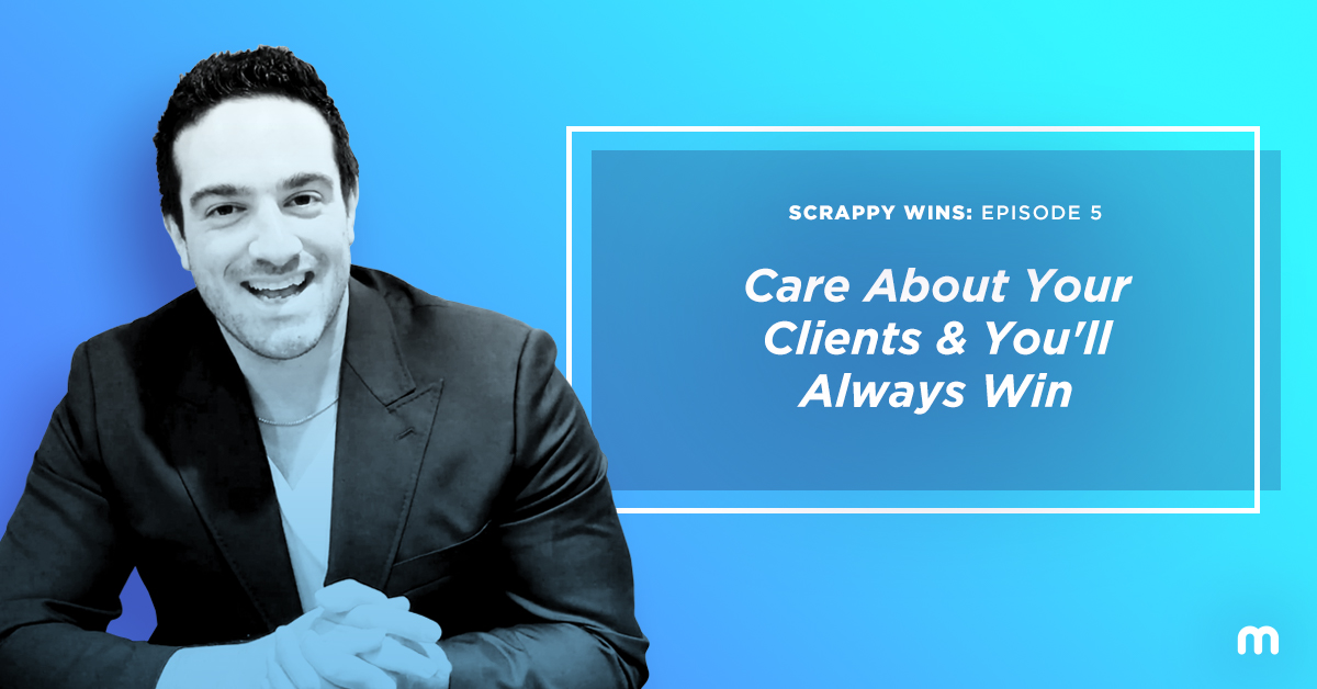 Care About Your Clients - Always Win