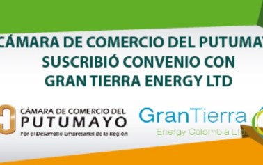 Cámara de Comercio del Putumayo suscribió Convenio con Gran Tierra Energy Ltd.