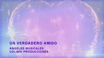 UN VERDADERO AMIGO- ANGELES MUSICALES- BATUTA MOCOA