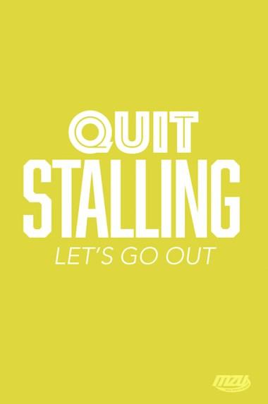 quit stalling