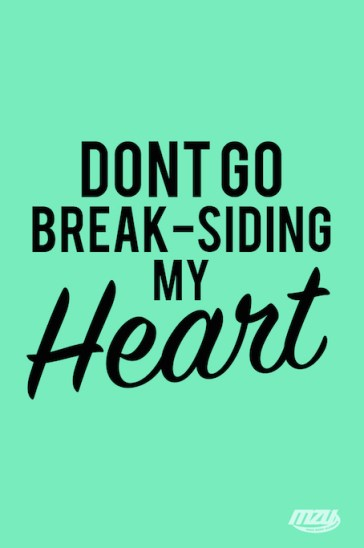 break-siding my heart