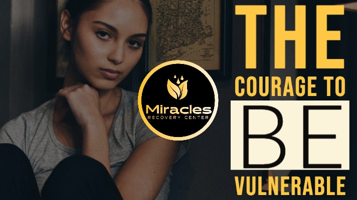 THE COURAGE TO BE VULNERABLE