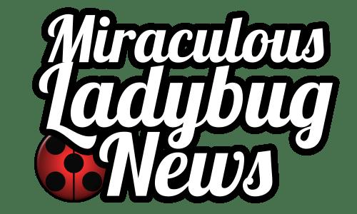 Miraculous Ladybug News