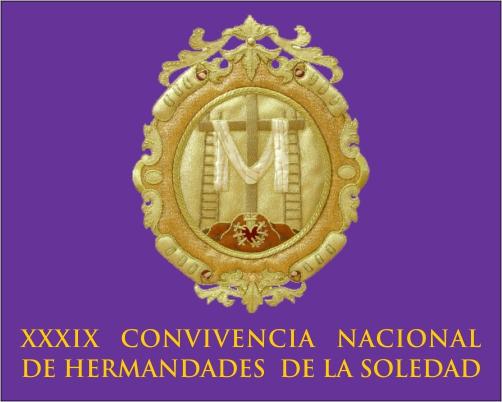 XXXIX CONVIVENCIA NACIONAL DE HERMANDADES DE LA SOLEDAD