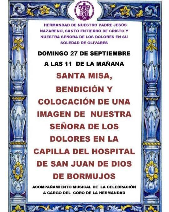 LA VIRGEN DE LOS DOLORES PRESIDIRÁ LA CAPILLA DEL HOSPITAL SAN JUAN DE DIOS