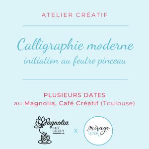 Atelier créatif de calligraphie moderne au feutre pinceau. Atelier créatif organisé à Toulouse par Mirage of Ink au Magnolia Café Créatif