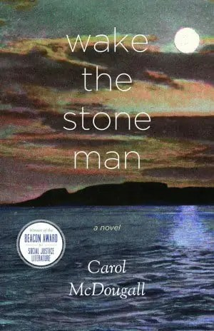 Wake the Stone Man by Carol McDougall