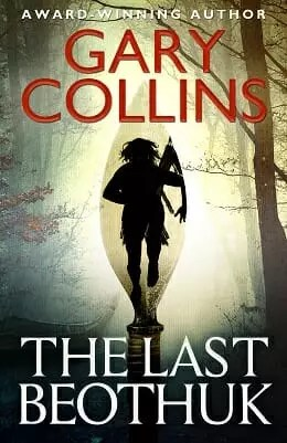 The Last Beothuk by Gary Collins
