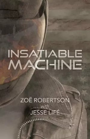 Insatiable Machine by Zoë Robertson