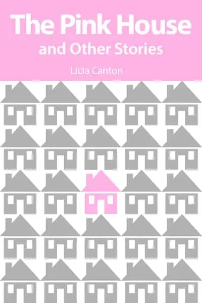 The Pink House and Other Stories by Licia Canton