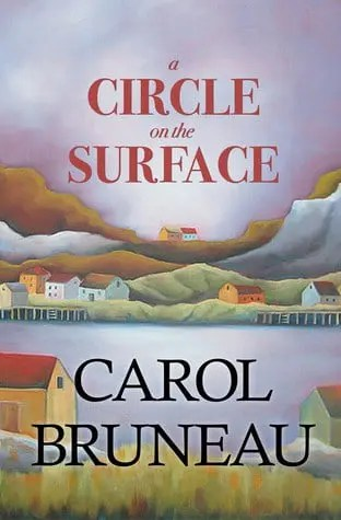 A Circle on the Surface by Carol Bruneau