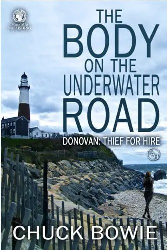 The Body on the Underwater Road by Chuck Bowie