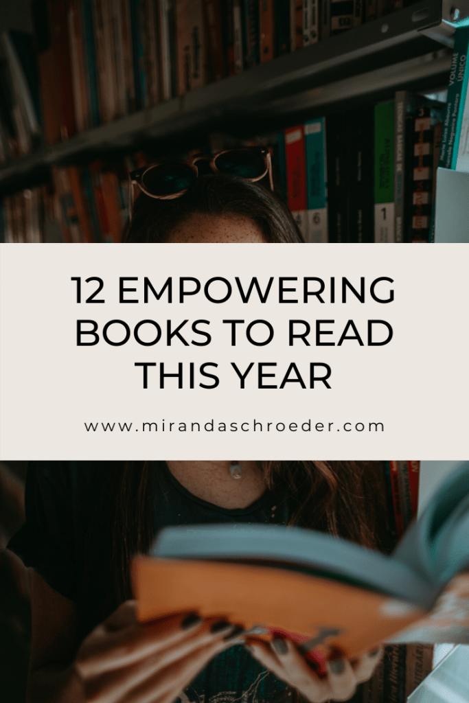 12 Empowering Books to Read this Year | Miranda Schroeder Blog  www.mirandaschroeder.com