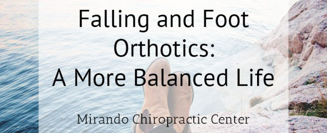 Falling and Foot Orthotics: A More Balanced Life