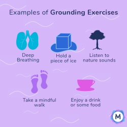 examples of grounding exercises: deep breathing, hold a piece of ice, listen to nature sounds, take a mindful walk, enjoy a drink or some food