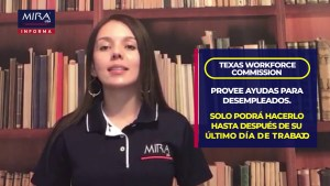 MIRA USA Informa! Texas Workforce Commission provee ayudas para desempleados
