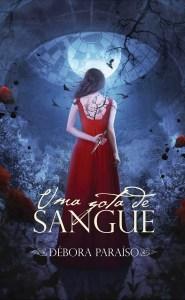 BOOK | DEBORA PARAISO - UMA GOTA DE SANGUE